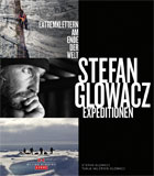 Stefan Glowacz: Expeditionen